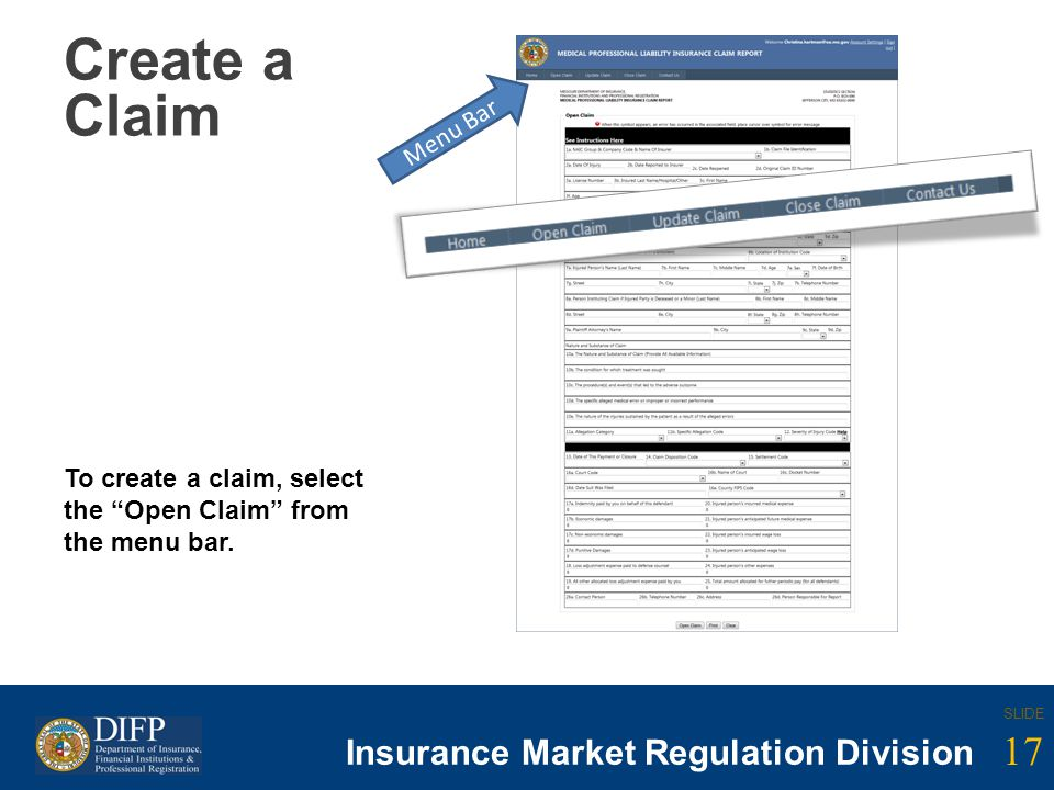 17 SLIDE Insurance Company Regulation Division 17 SLIDE Insurance Market Regulation Division Create a Claim To create a claim, select the Open Claim f