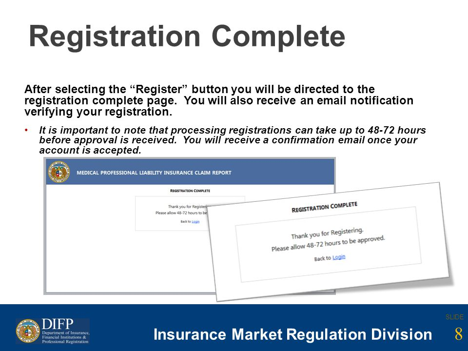 8 SLIDE Insurance Company Regulation Division SLIDE 8 Insurance Market Regulation Division Registration Complete After selecting the Register button y
