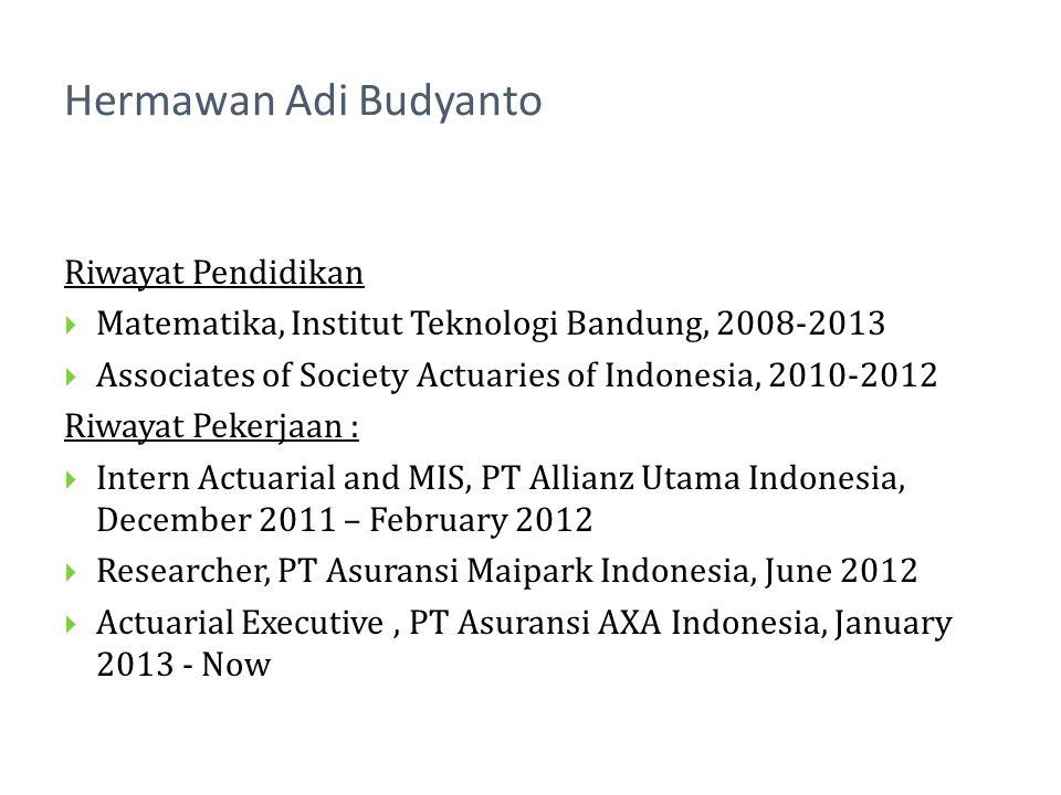 Riwayat Pendidikan Matematika, Institut Teknologi Bandung, 2008-2013 Associates of Society Actuaries of Indonesia, 2010-2012 Riwayat Pekerjaan : Inter
