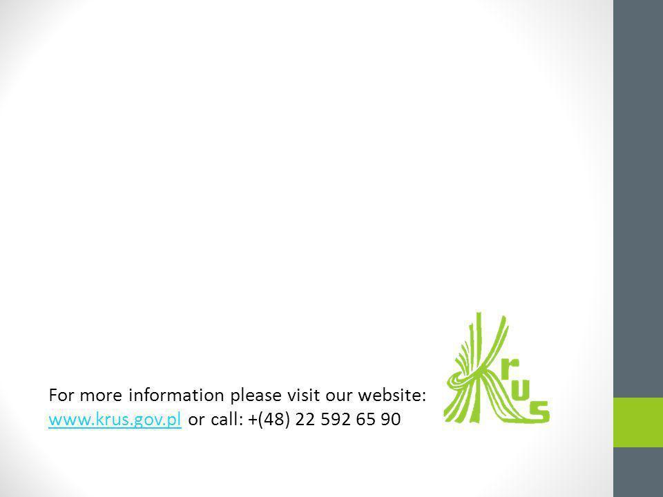 For more information please visit our website: www.krus.gov.pl or call: +(48) 22 592 65 90 www.krus.gov.pl