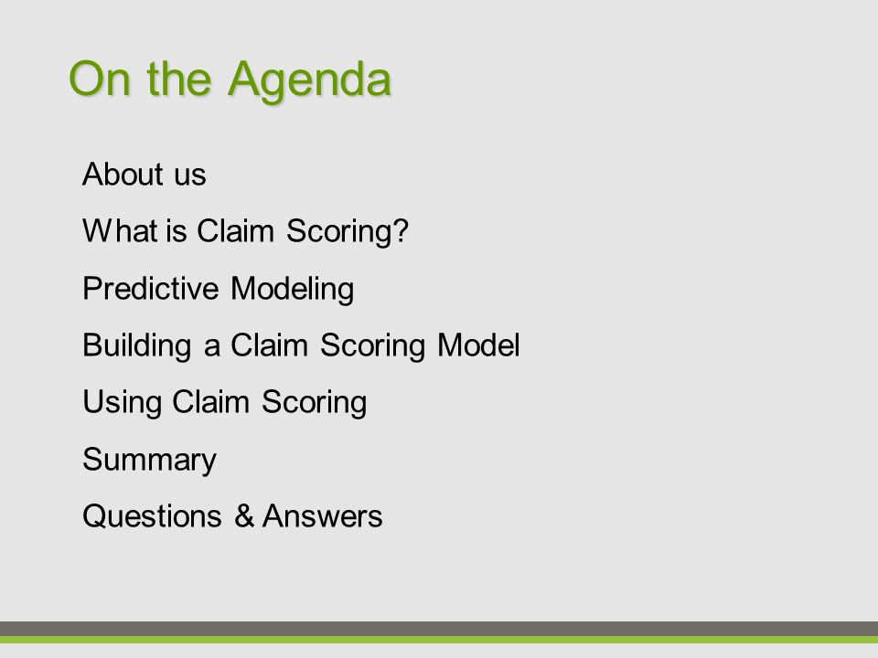 Benchmarking Accurately, objectively compare claim practices with other companies How are we really doing?
