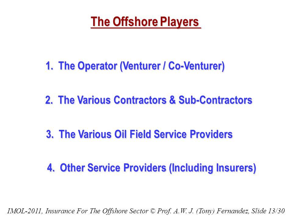 The Offshore Players 1.The Operator (Venturer / Co-Venturer) 2.