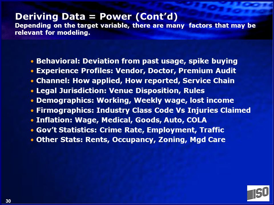 29 Deriving Data = Power Depending on the target variable, there are many factors that may be relevant for modeling.