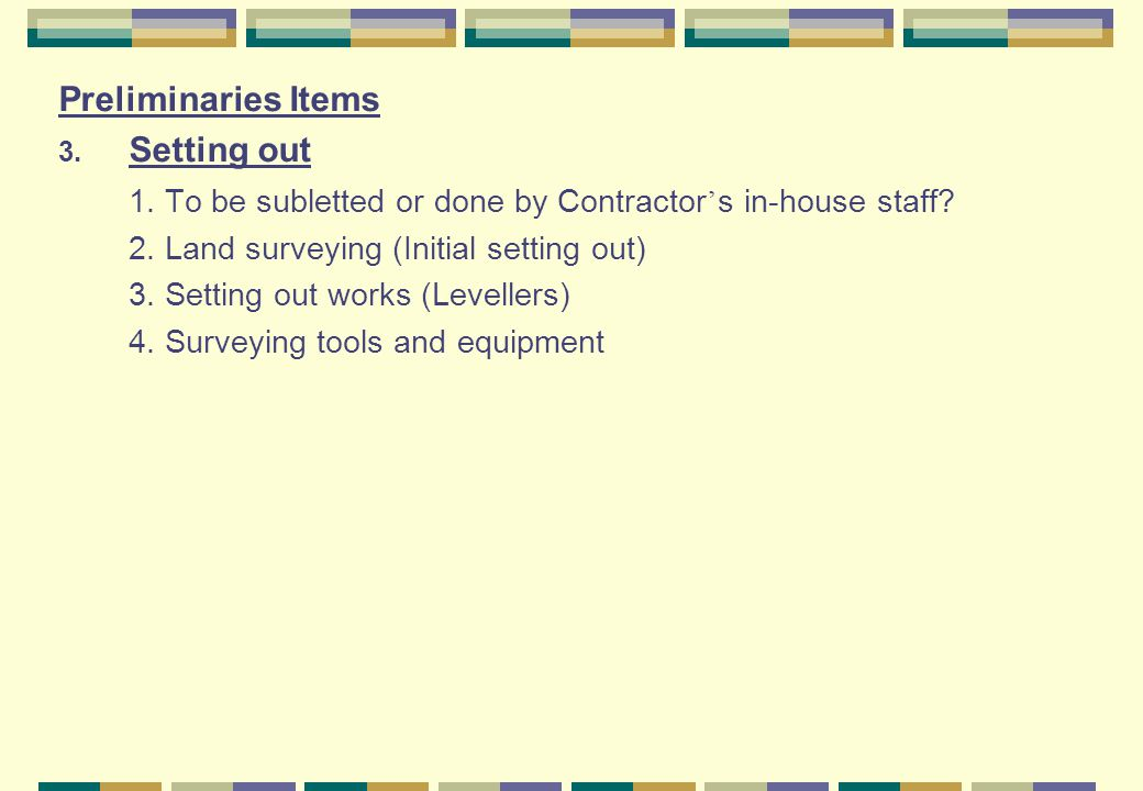 Preliminaries Items 3.Setting out 1. To be subletted or done by Contractor s in-house staff.