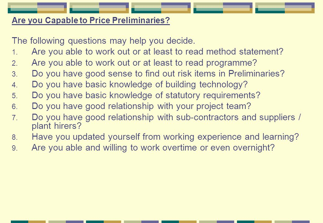 Are you Capable to Price Preliminaries.The following questions may help you decide.