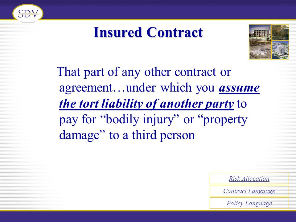 That part of any other contract or agreement…under which you assume the tort liability of another party to pay for bodily injury or property damage to