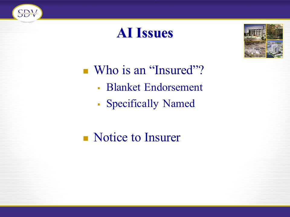 AI Issues Who is an Insured? Blanket Endorsement Specifically Named Notice to Insurer