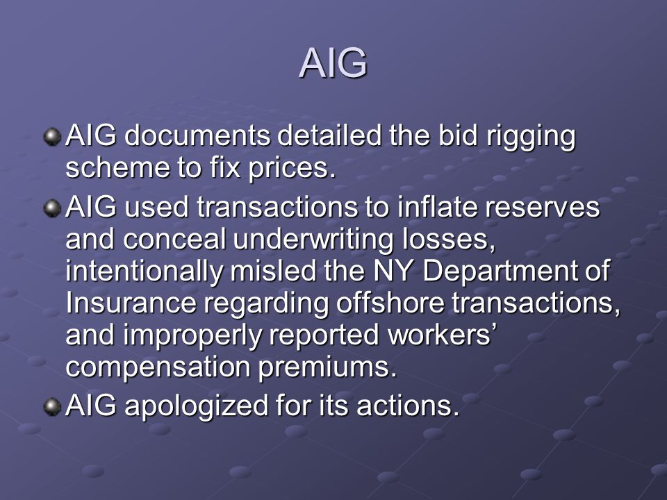 AIG AIG documents detailed the bid rigging scheme to fix prices.