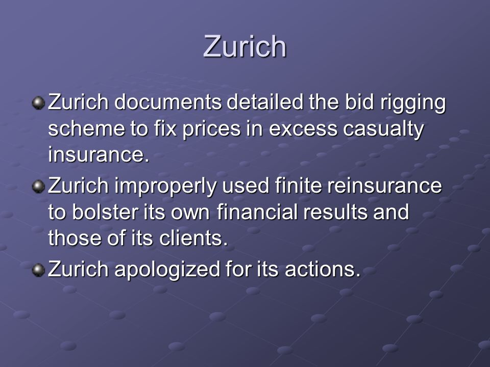 Zurich Zurich documents detailed the bid rigging scheme to fix prices in excess casualty insurance.