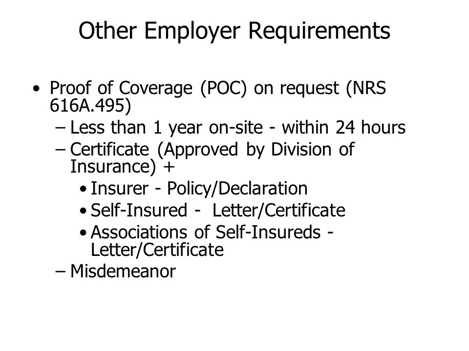 Proof of Coverage (POC) on request (NRS 616A.495) –Less than 1 year on-site - within 24 hours –Certificate (Approved by Division of Insurance) + Insur