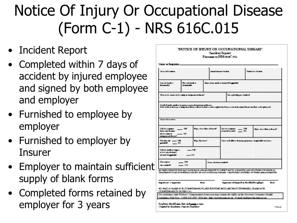 Notice Of Injury Or Occupational Disease (Form C-1) - NRS 616C.015 Incident Report Completed within 7 days of accident by injured employee and signed
