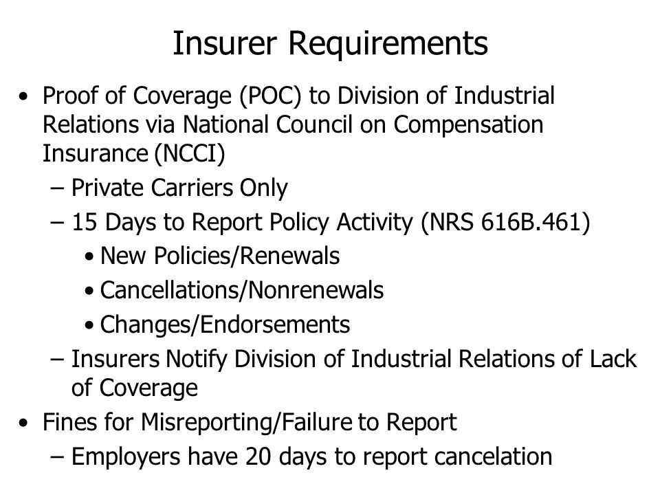 Insurer Requirements Proof of Coverage (POC) to Division of Industrial Relations via National Council on Compensation Insurance (NCCI) –Private Carrie