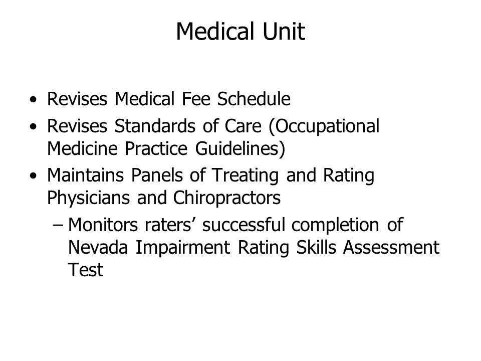 Medical Unit Revises Medical Fee Schedule Revises Standards of Care (Occupational Medicine Practice Guidelines) Maintains Panels of Treating and Ratin