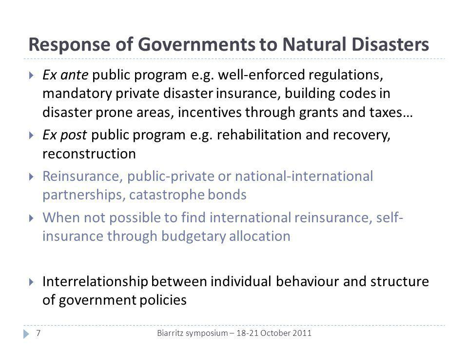 Response of Governments to Natural Disasters Ex ante public program e.g. well-enforced regulations, mandatory private disaster insurance, building cod