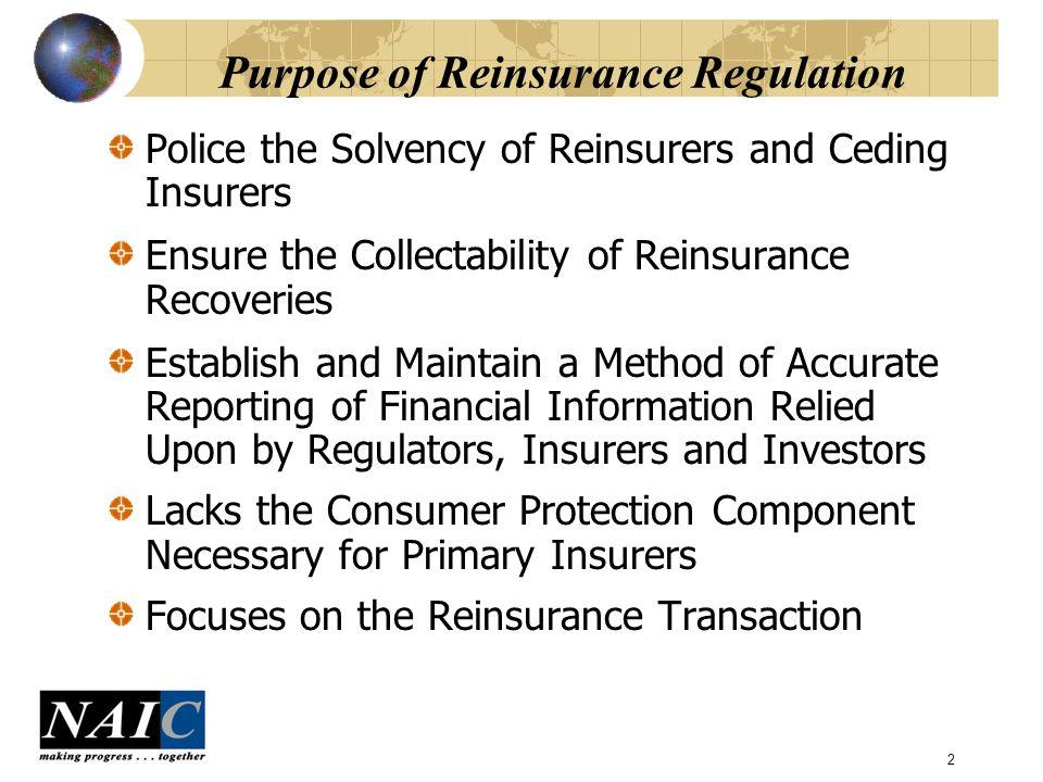 3 Regulation of Reinsurers U.S.reinsurers are subject to the same entity regulation as U.S.
