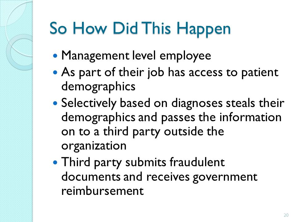 So How Did This Happen Management level employee As part of their job has access to patient demographics Selectively based on diagnoses steals their d