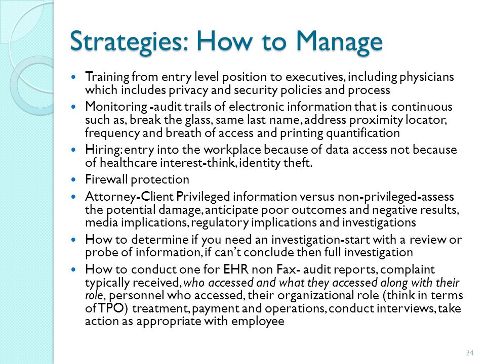 Strategies: How to Manage Training from entry level position to executives, including physicians which includes privacy and security policies and proc