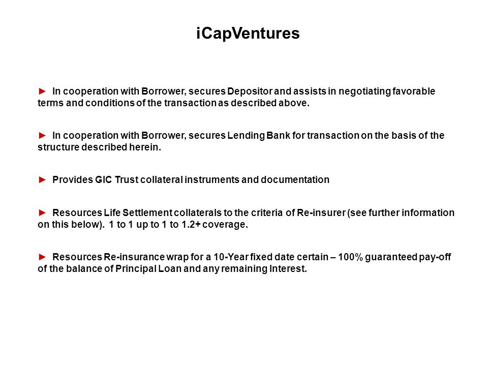 iCapVentures In cooperation with Borrower, secures Depositor and assists in negotiating favorable terms and conditions of the transaction as described