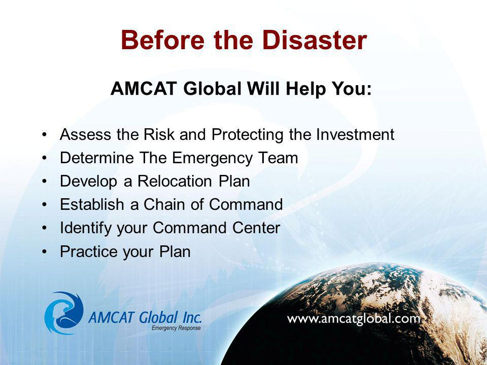 Before the Disaster Assess the Risk and Protecting the Investment Determine The Emergency Team Develop a Relocation Plan Establish a Chain of Command