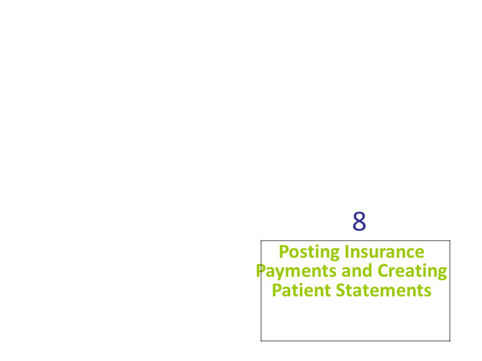 8.3 Entering Insurance Payments (Continued) 8-12 The type of payorpatient, insurance, or capitationis selected from the Payor Type drop-down list Payor Type