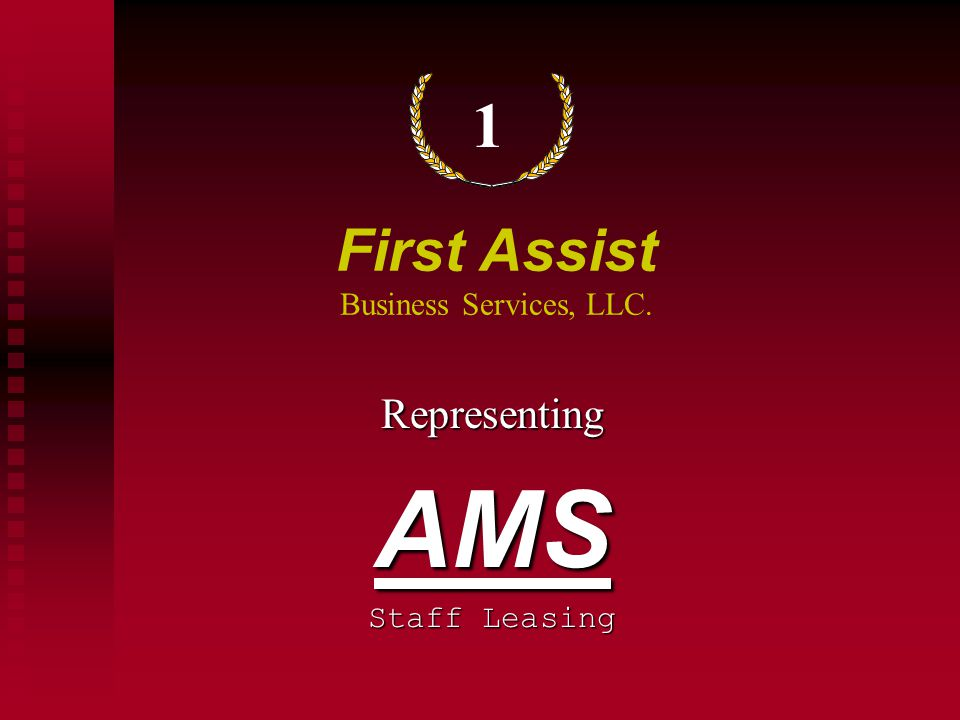 First Assist Business Services, LLC. RepresentingAMS Staff Leasing 1