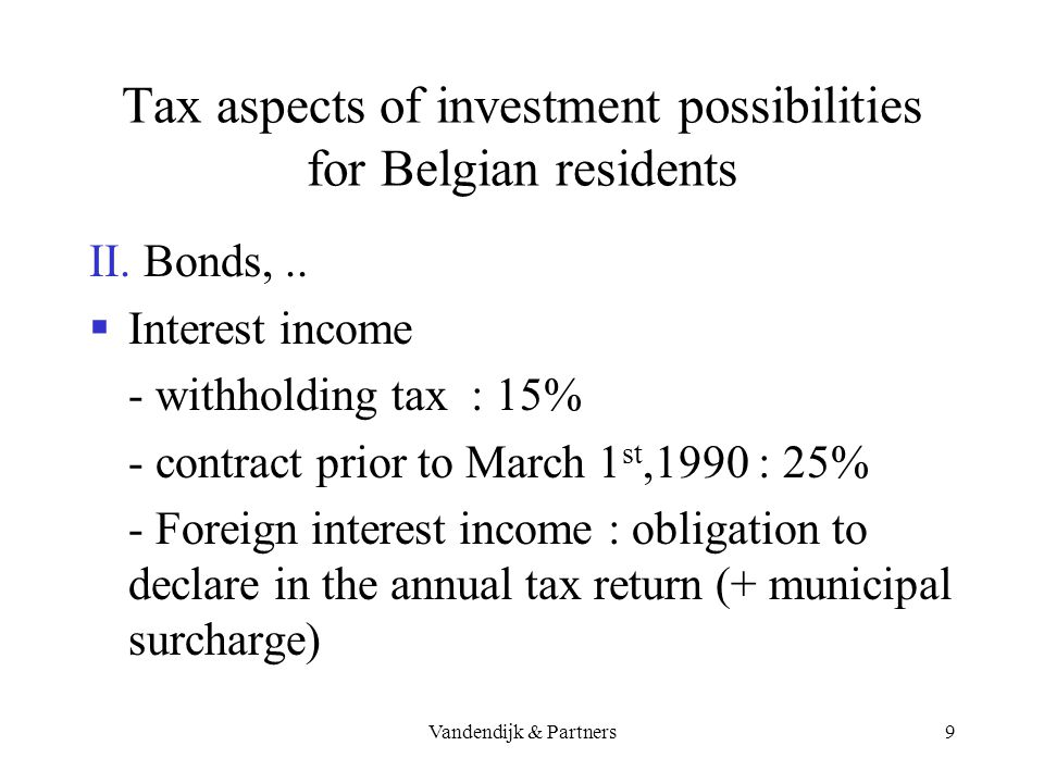 Vandendijk & Partners8 Tax aspects of investment possibilities for Belgian residents Non-Belgian bonus shares and stock dividends not taxable Liquidat