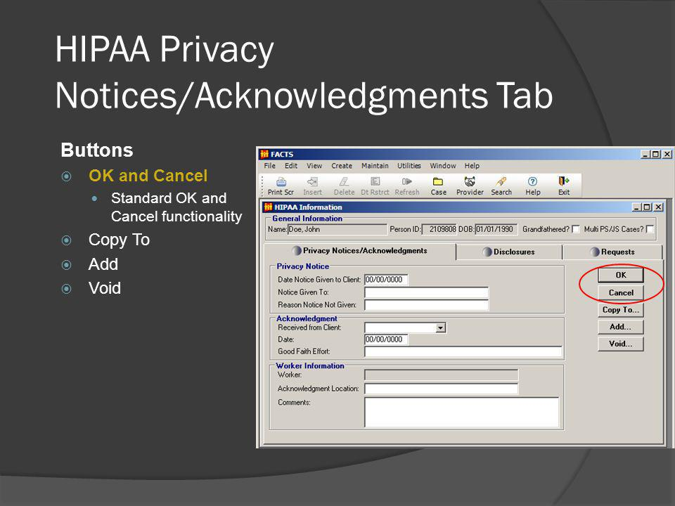 HIPAA Privacy Notices/Acknowledgments Tab Buttons OK and Cancel Standard OK and Cancel functionality Copy To Add Void