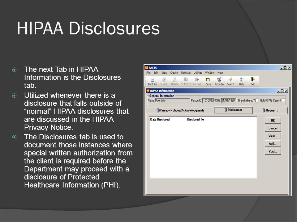 HIPAA Disclosures The next Tab in HIPAA Information is the Disclosures tab.