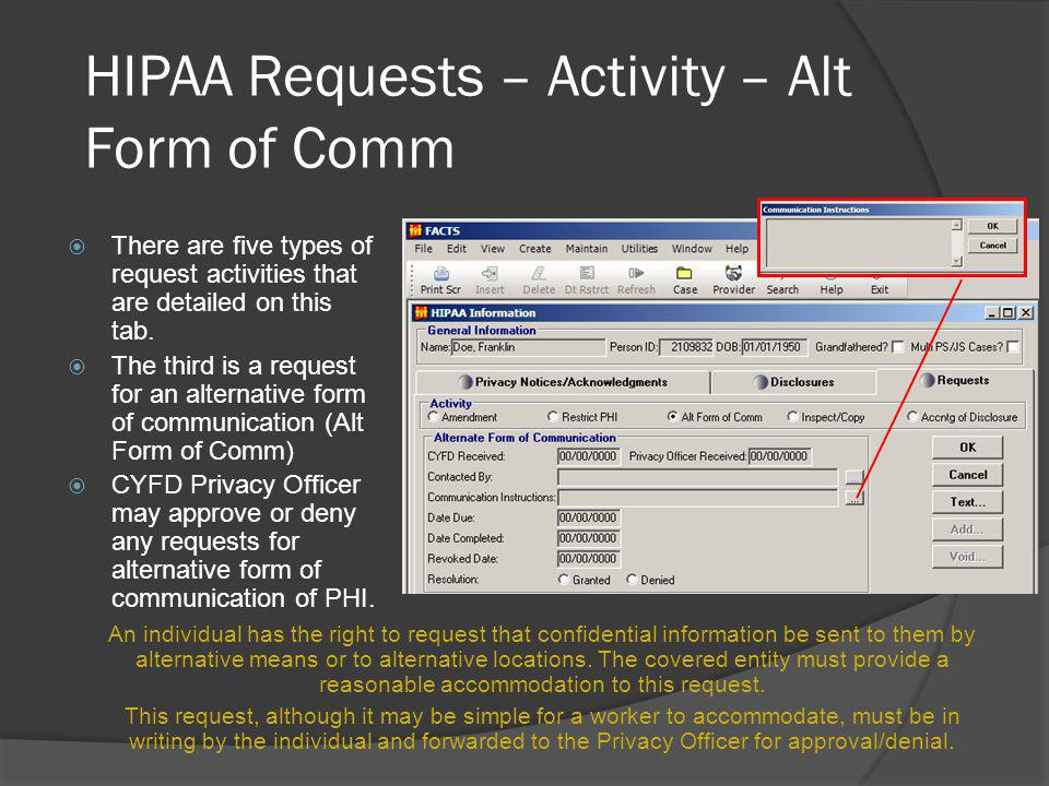 HIPAA Requests – Activity – Alt Form of Comm There are five types of request activities that are detailed on this tab.