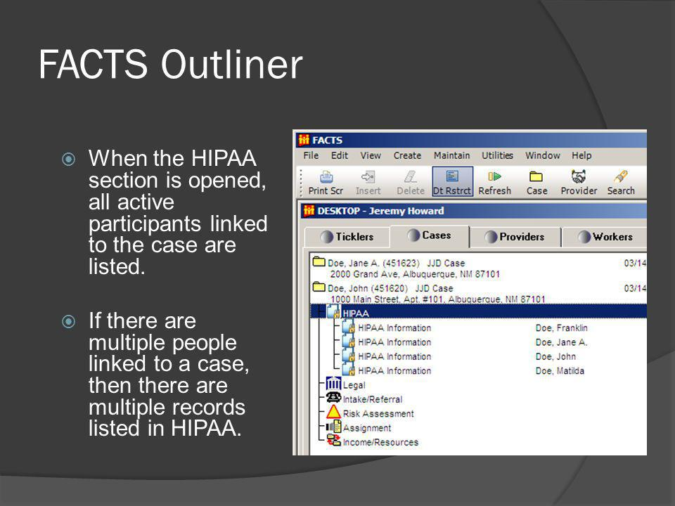 FACTS Outliner When the HIPAA section is opened, all active participants linked to the case are listed.