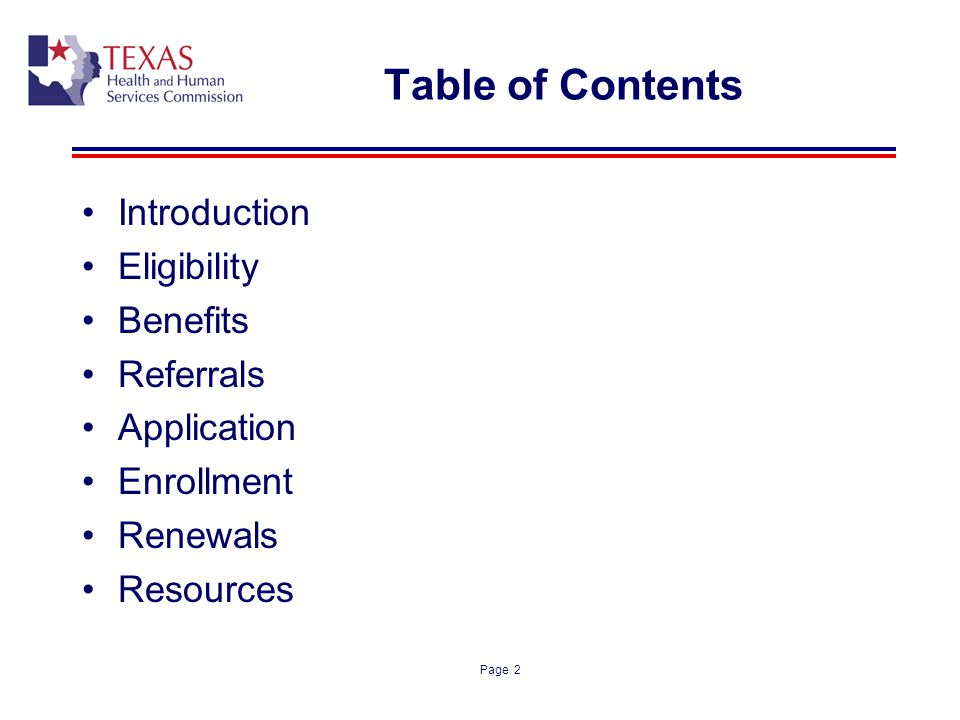 Page 2 Table of Contents Introduction Eligibility Benefits Referrals Application Enrollment Renewals Resources