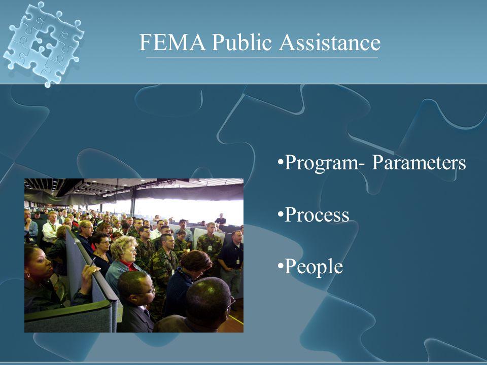 FEMA Public Assistance Program- Parameters Process People