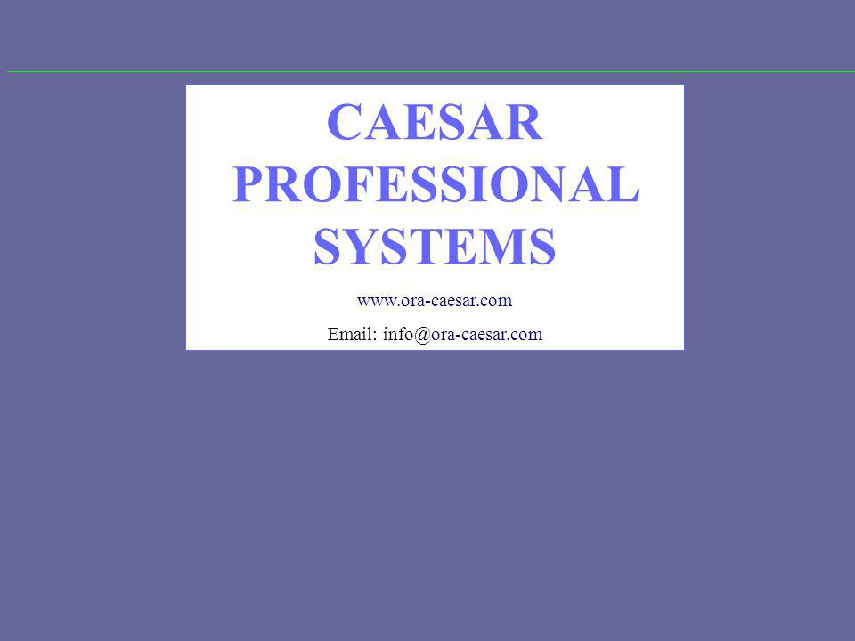 CAESAR PROFESSIONAL SYSTEMS www.ora-caesar.com Email: info@ora-caesar.com