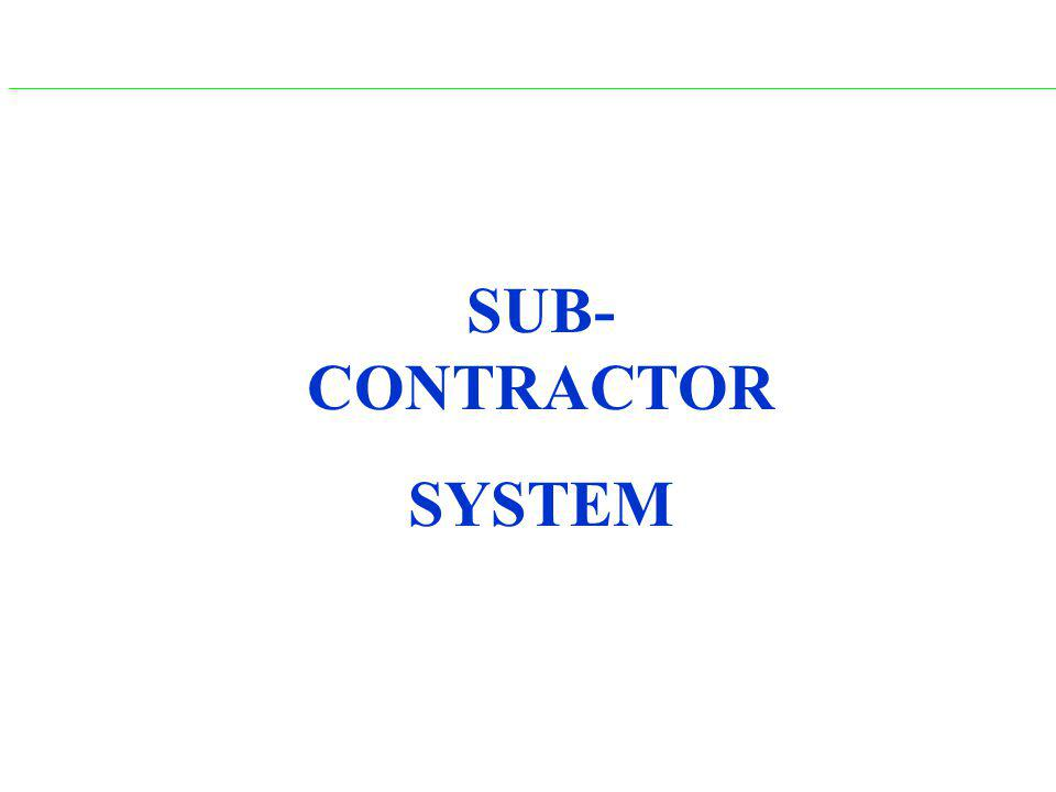 SUB- CONTRACTOR SYSTEM