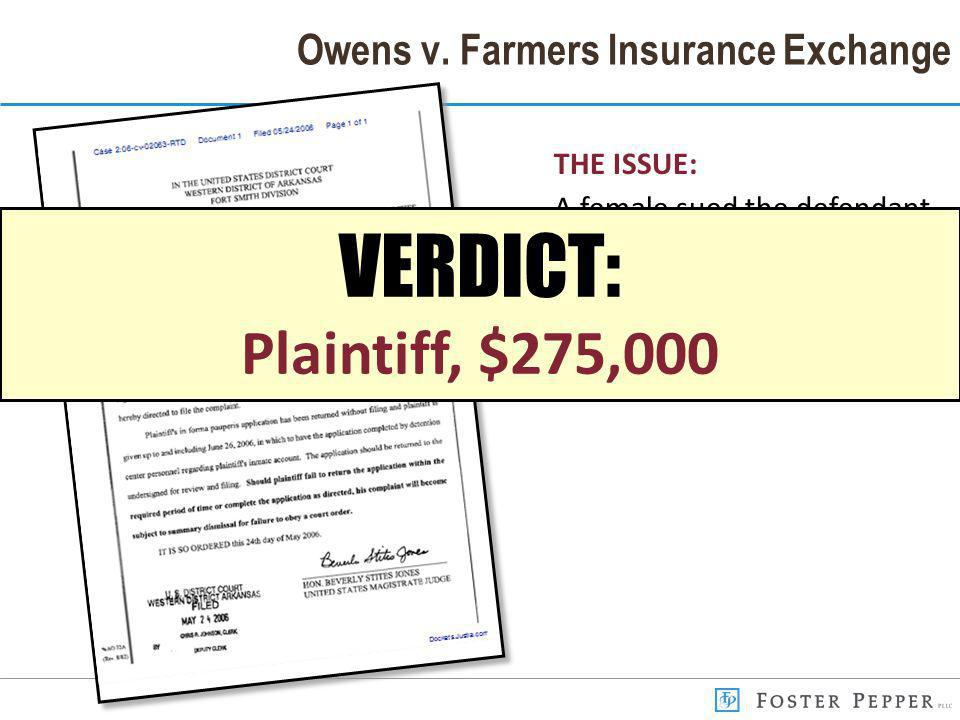 Owens v. Farmers Insurance Exchange THE ISSUE: A female sued the defendant insurance company claiming wrongful discharge in violation of the federal F