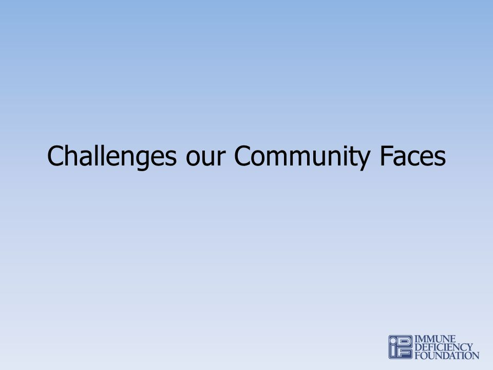 Challenges our Community Faces