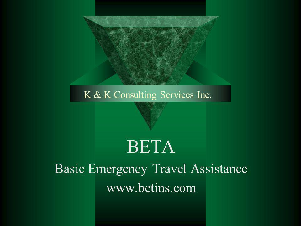 BETA www.betins.com Repatriation of Remains Benefit $25,000 Public Plan $50,000 Scholastic Plan In the event of death while traveling, this benefit will return your remains to your home country.