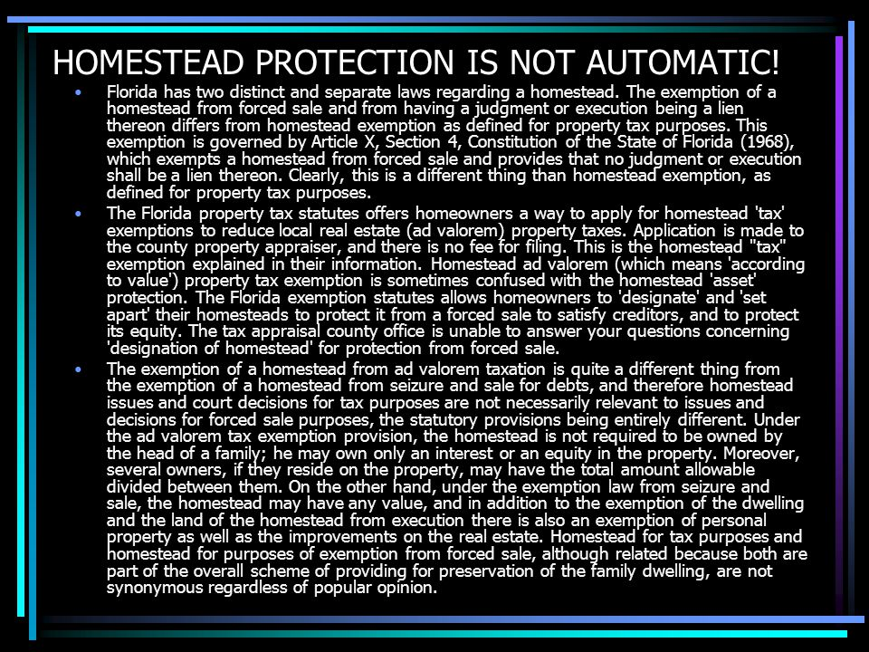 HOMESTEAD PROTECTION IS NOT AUTOMATIC.