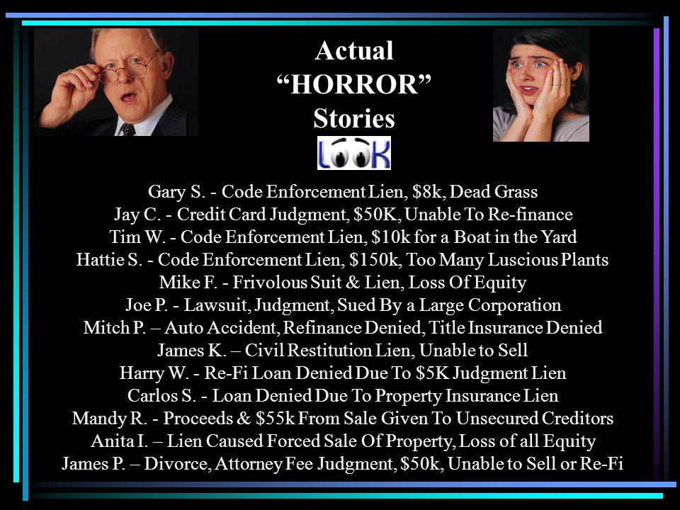 Actual HORROR Stories Gary S. - Code Enforcement Lien, $8k, Dead Grass Jay C.