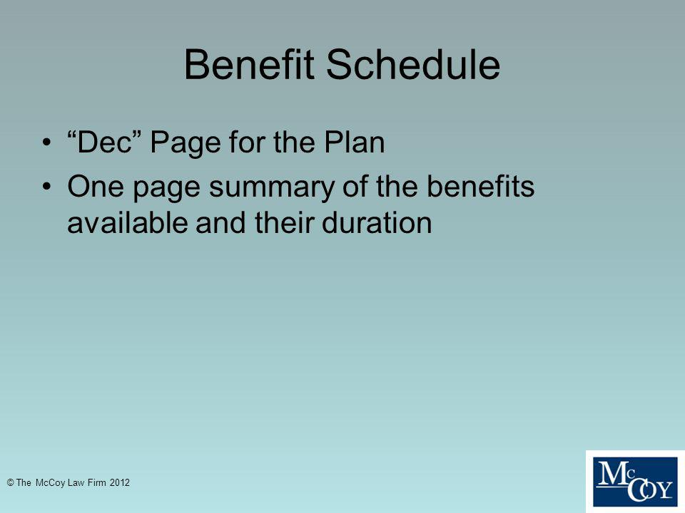 Benefit Schedule Dec Page for the Plan One page summary of the benefits available and their duration © The McCoy Law Firm 2012