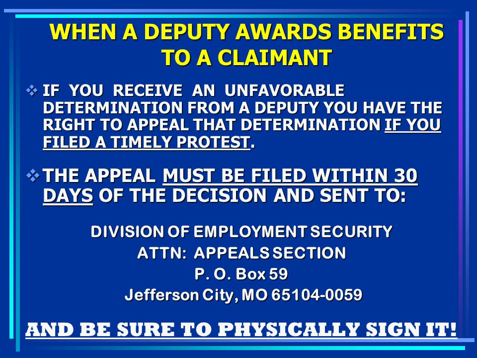 WHEN A DEPUTY AWARDS BENEFITS TO A CLAIMANT IF YOU RECEIVE AN UNFAVORABLE DETERMINATION FROM A DEPUTY YOU HAVE THE RIGHT TO APPEAL THAT DETERMINATION