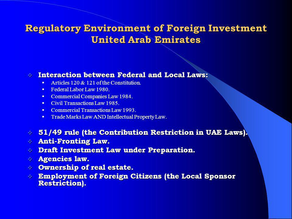 Regulatory Environment of Foreign Investment United Arab Emirates Interaction between Federal and Local Laws: Interaction between Federal and Local La