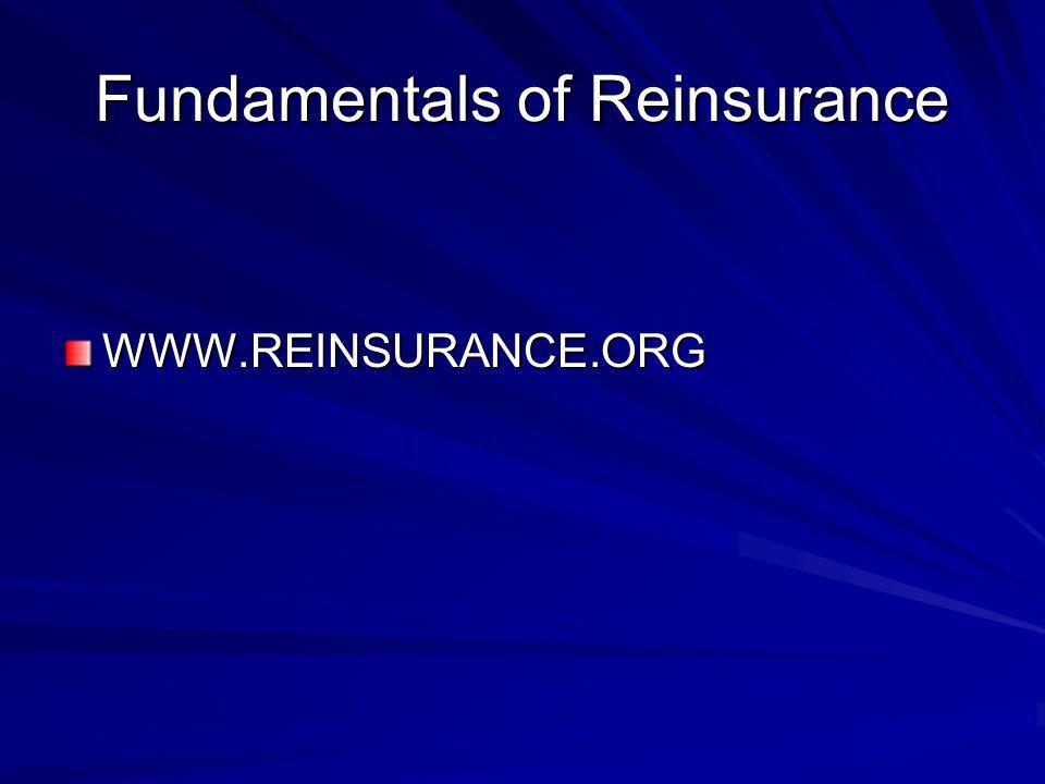Fundamentals of Reinsurance WWW.REINSURANCE.ORG