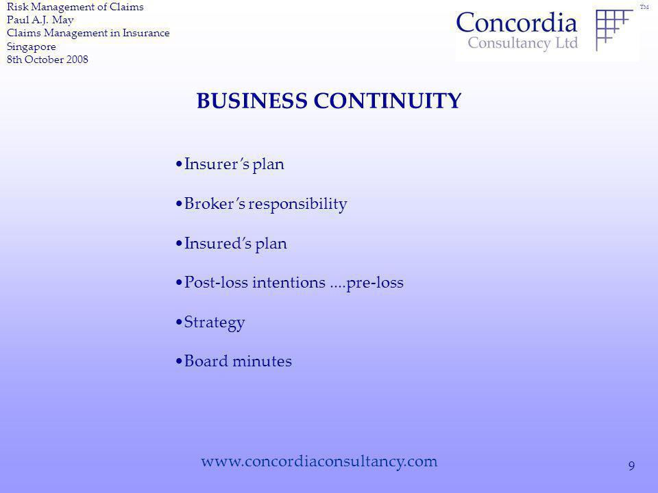 TM www.concordiaconsultancy.com 9 BUSINESS CONTINUITY Risk Management of Claims Paul A.J.