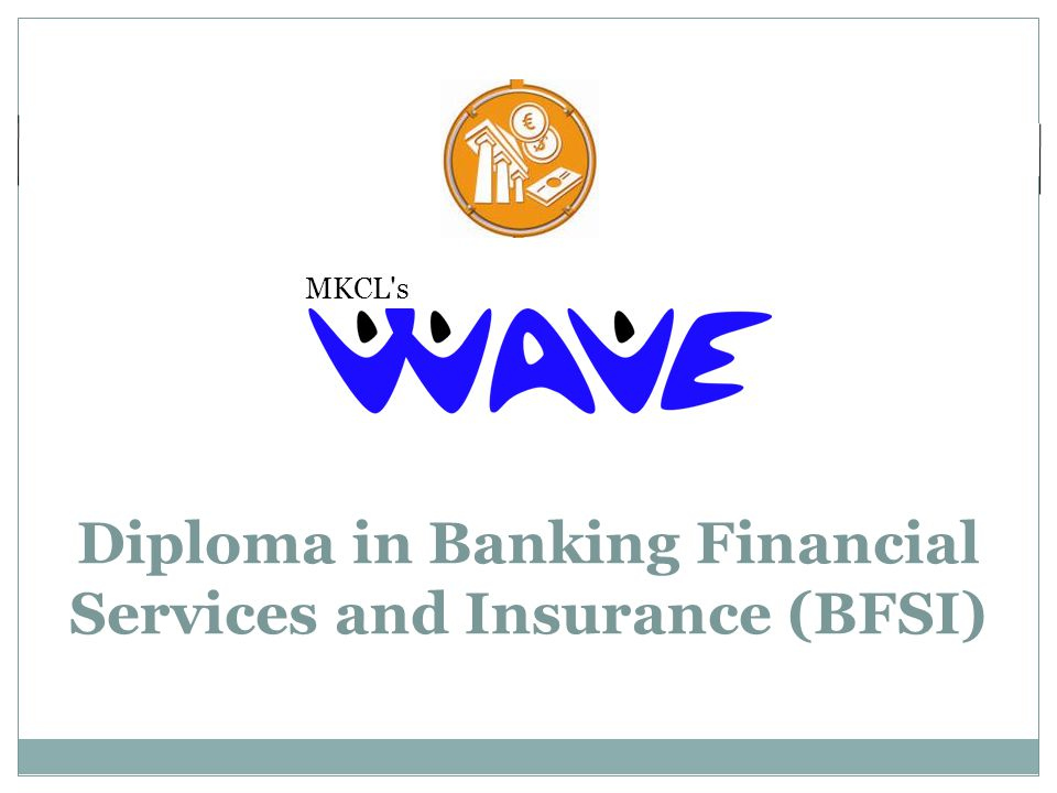 Diploma in Banking Financial Services and Insurance (BFSI) MKCL s