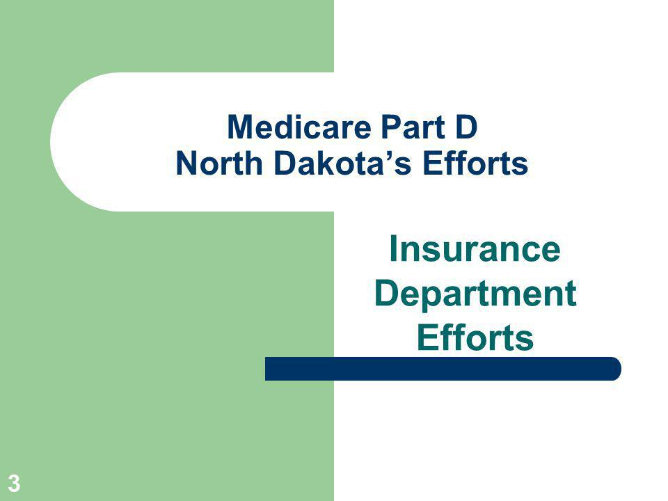 3 Medicare Part D North Dakotas Efforts Insurance Department Efforts