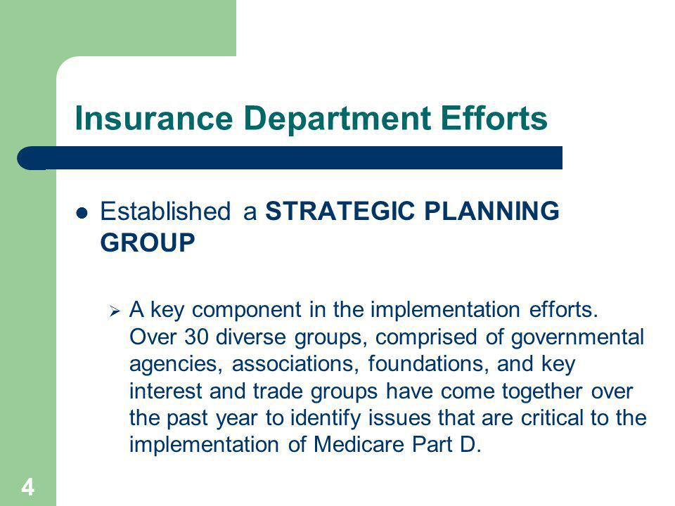 5 Insurance Department Efforts The Strategic Planning Group is a perfect example of team work and collaborative thinking, effectively combining to get a critical job done with very limited resources.