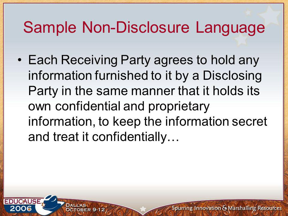 Sample Non-Disclosure Language Each Receiving Party agrees to hold any information furnished to it by a Disclosing Party in the same manner that it ho