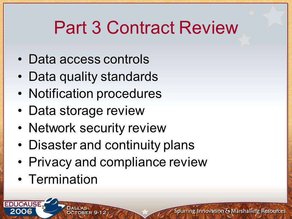 Part 3 Contract Review Data access controls Data quality standards Notification procedures Data storage review Network security review Disaster and co