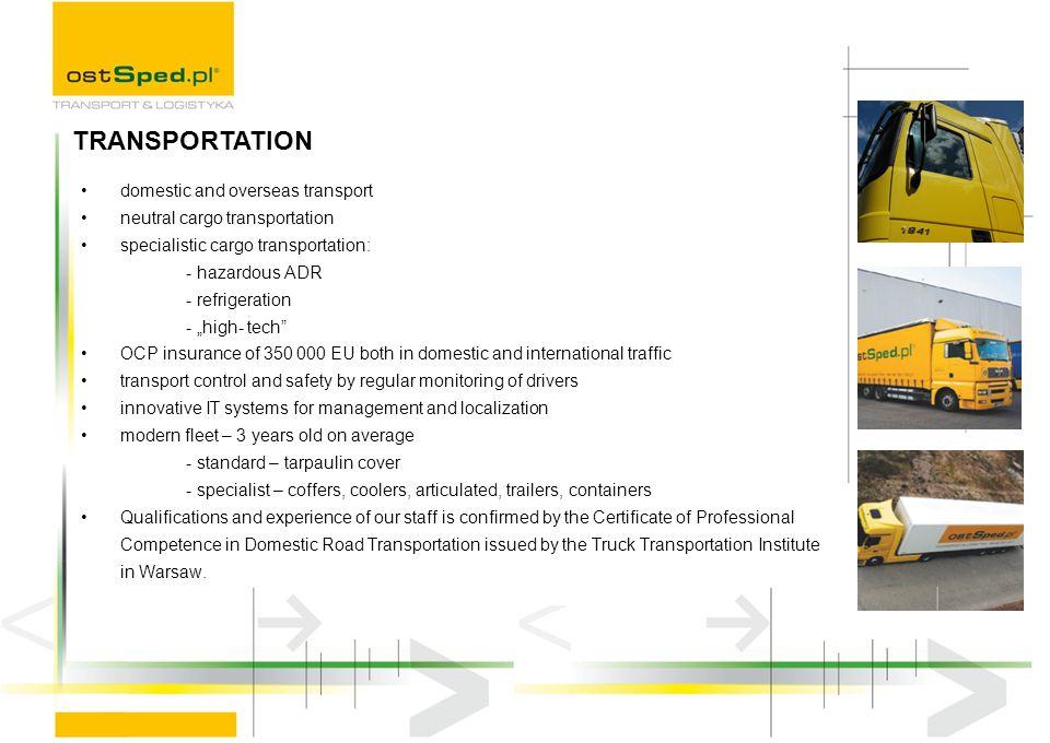 domestic and overseas transport neutral cargo transportation specialistic cargo transportation: - hazardous ADR - refrigeration - high- tech OCP insur